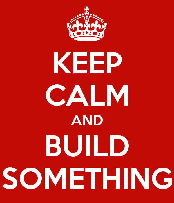 keep calm and build something 23